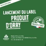 """Lancement du label """"Produit d'Orry"""""""